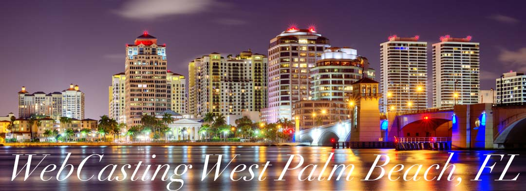 WebCasting West Palm Beach, FL skyline