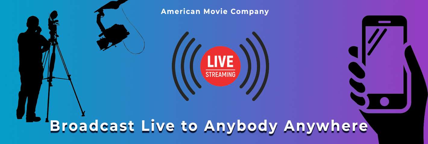 Broadcast Live to Anybody Anywhere: American Movie Co Live Streaming Services