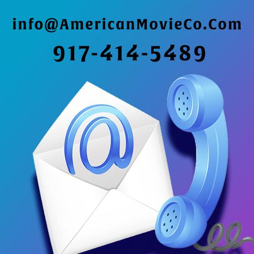 American Movie Comapy: Call 917-414-5489 or Email: info@americanmovieco.com