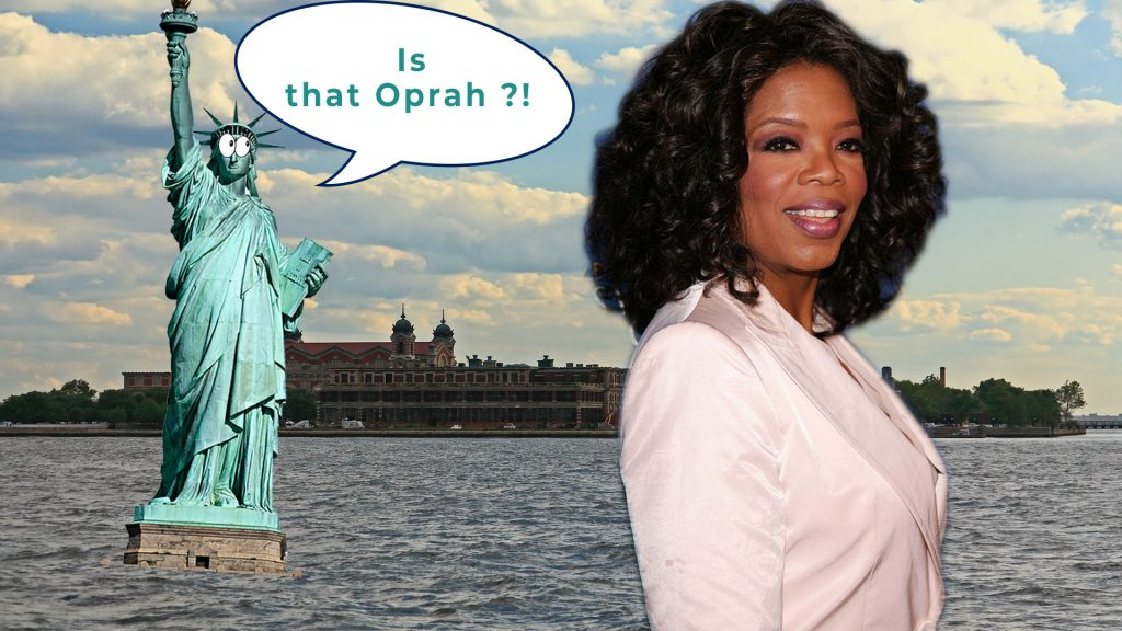 Statue of Liberty and pic of Oprah - Is that Oprah?! - Ellis Island in background