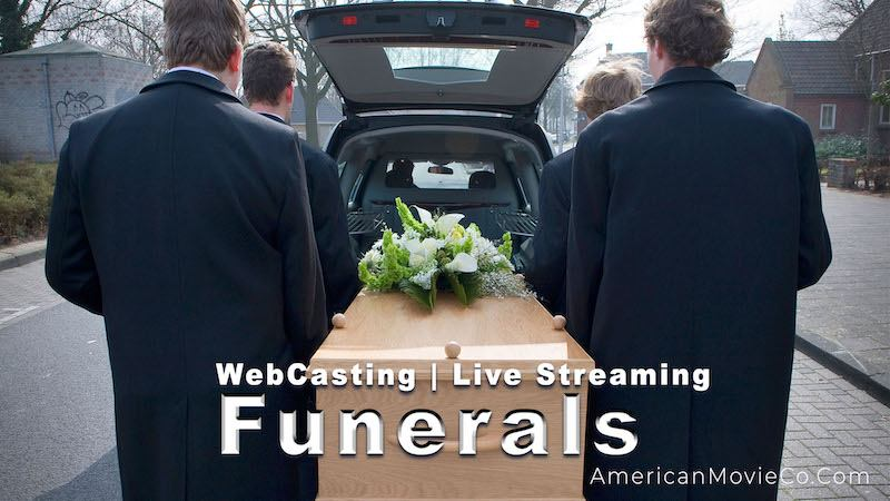 WebCasting Live Streaming Funerals