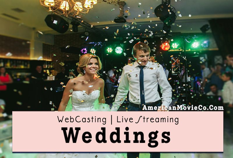 Happy couple WebCasts their wedding - American Movie Co provided services.